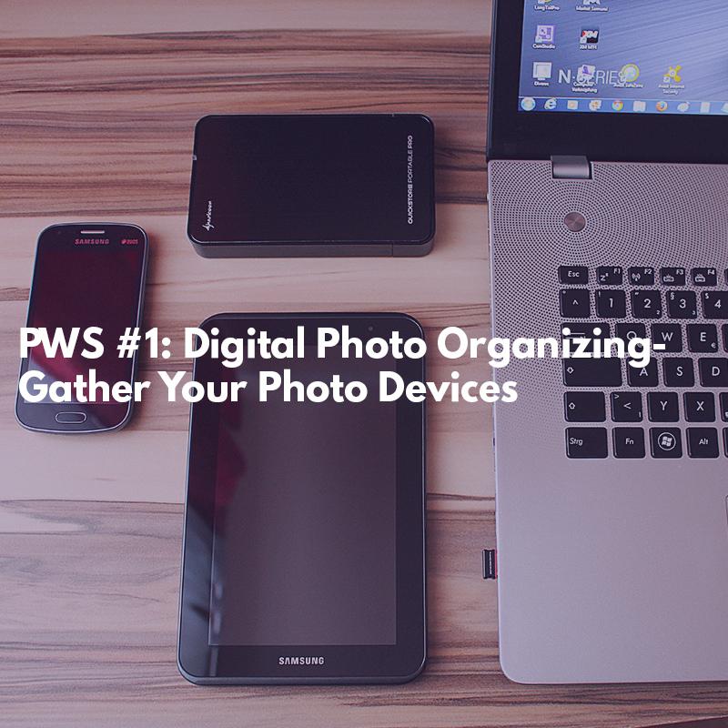 Digital Photo Organizing-Gather Your Photo Devices