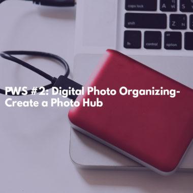 Digital Photo Organizing-Create a Photo Hub