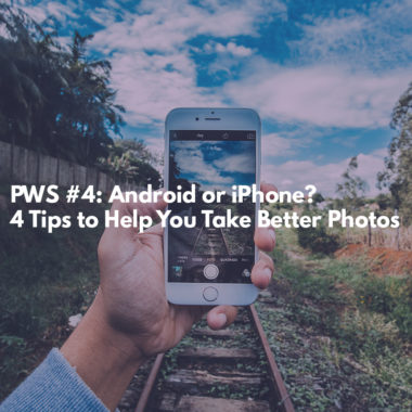 Android or iPhone 4 Tips to Help You Take Better Photos
