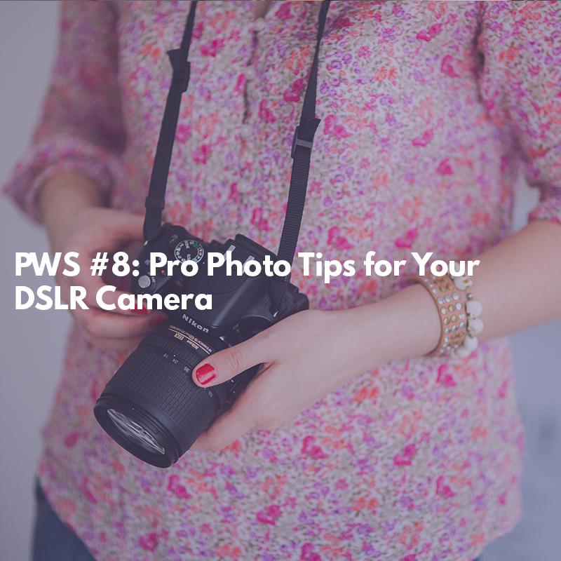 Our Favorite DSLR Camera Photo Taking Tips