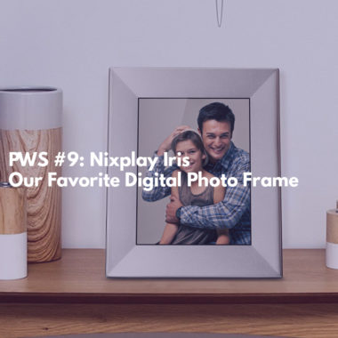 Nixplay Iris - Our Favorite Digital Photo Frame