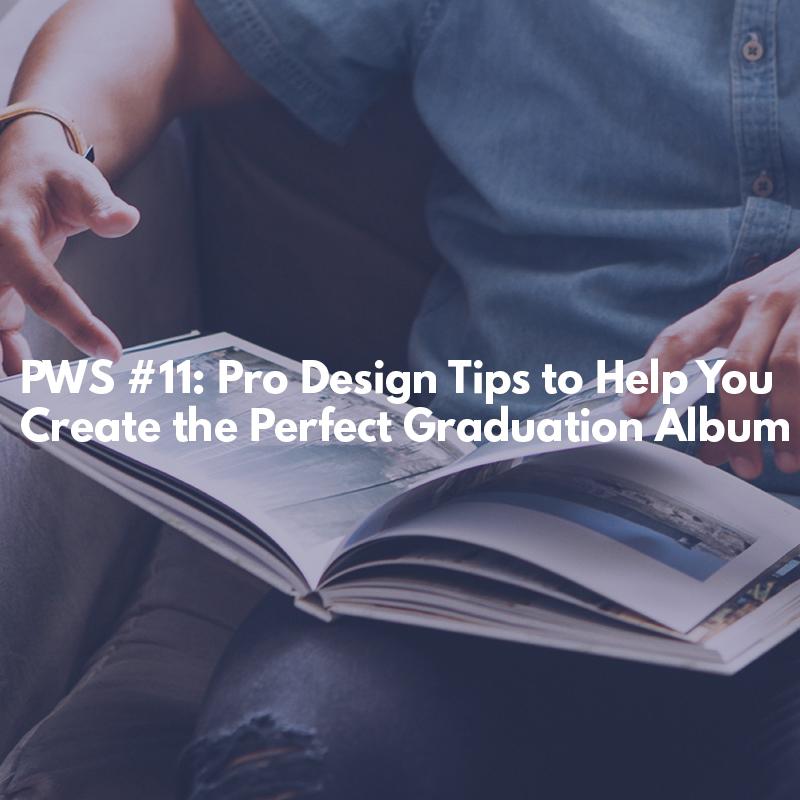 Pro Design Tips to Create the Perfect Graduation Album