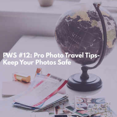 Pro Photo Tips-Making Sure Your Photos are Safe When Traveling